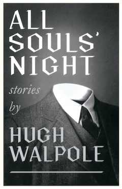 All Souls' Night, Hugh Walpole