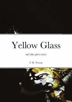 Yellow Glass and other ghost stories